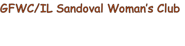 GFWC/IL Sandoval Woman's Club
